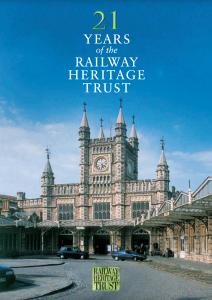 21 YEARS of the RAILWAY HERITAGE TRUST